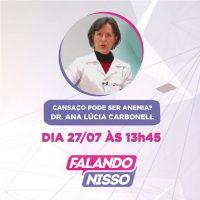 A hematologista Ana Carbonell falou sobre anemia no Programa Falando Nisso, da TV Band Vale