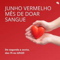 junho vermelho, mês de doar sangue
